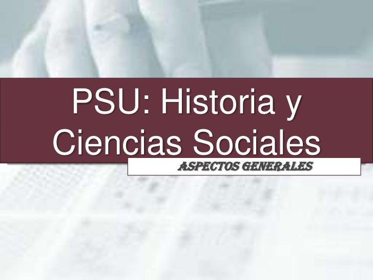 Departamento Historia PSU: Historia yCiencias Sociales               Aspectos Generales     http://www.colegiomayor.cl/tob...