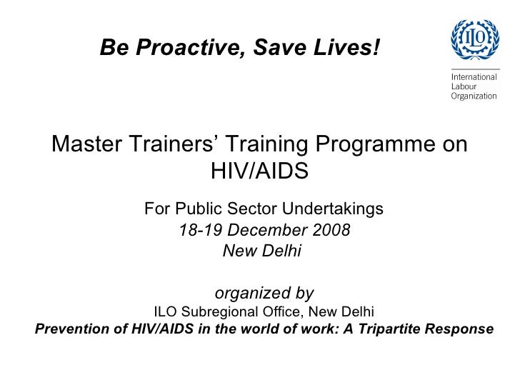 Master Trainers' Training Programme on HIV/AIDS For Public Sector Undertakings 18-19 December 2008 New Delhi  organized by...