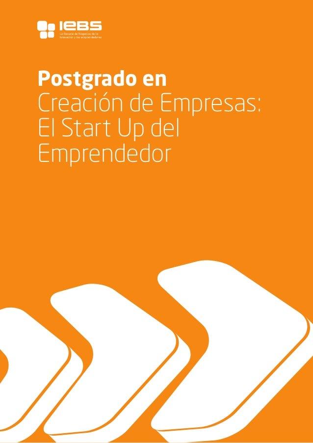 1 Postgrado en Creación de Empresas: El Start Up del Emprendedor La Escuela de Negocios de la Innovación y los emprendedor...