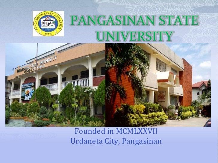 PANGASINAN STATE   UNIVERSITY Founded in MCMLXXVIIUrdaneta City, Pangasinan