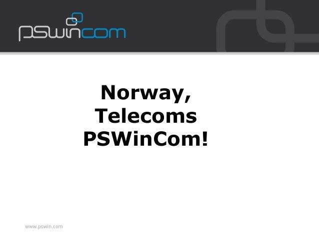 Norway, Telecoms PSWinCom!