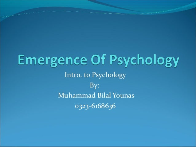 Intro. to Psychology By: Muhammad Bilal Younas 0323-6168636