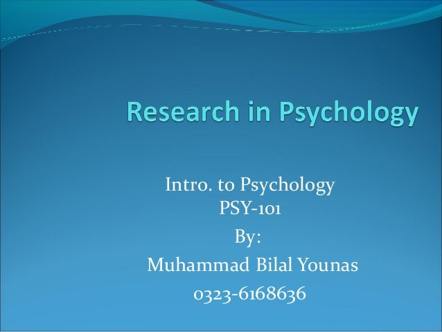Intro. to Psychology PSY-101 By: Muhammad Bilal Younas 0323-6168636