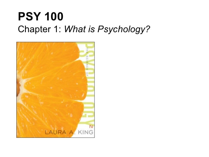 PSY 100Chapter 1: What is Psychology?
