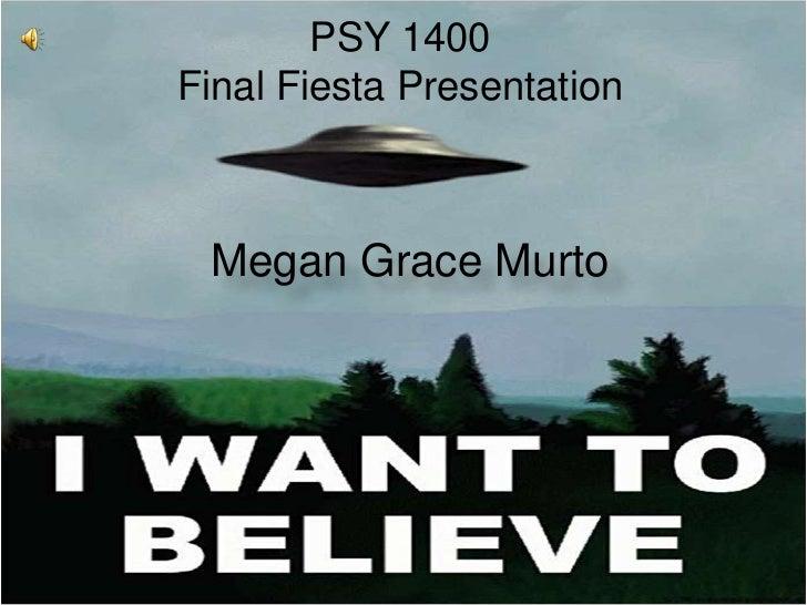 PSY 1400Final Fiesta Presentation Megan Grace Murto