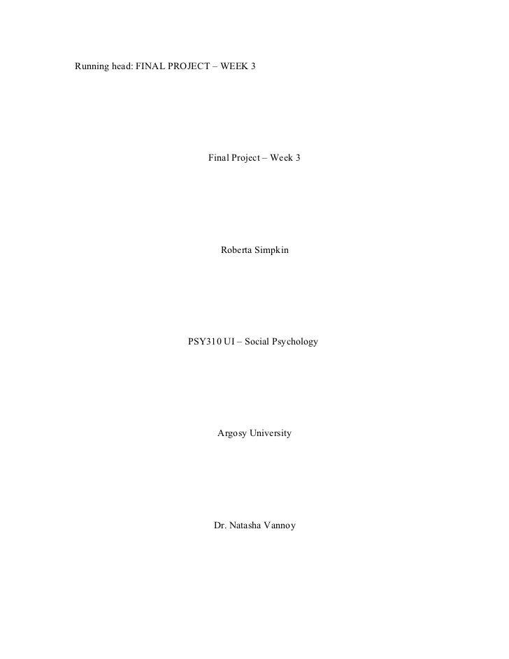 Running head: FINAL PROJECT – WEEK 3                          Final Project – Week 3                             Roberta S...