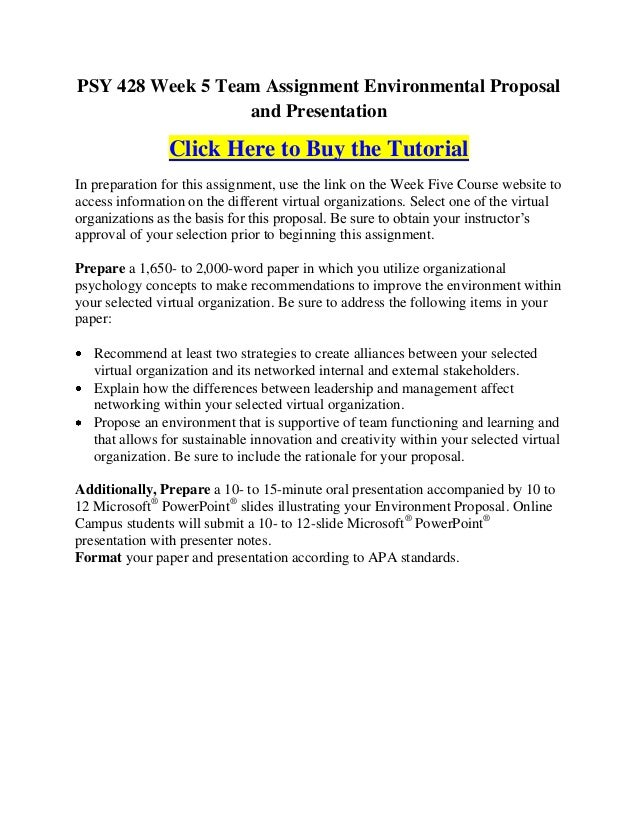 PSY 428 Week 5 Team Assignment Environmental Proposal                  and Presentation                Click Here to Buy t...