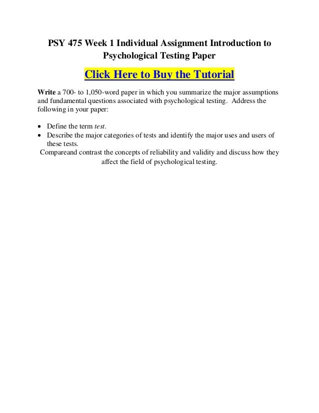 PSY 475 Week 1 Individual Assignment Introduction to              Psychological Testing Paper               Click Here to ...