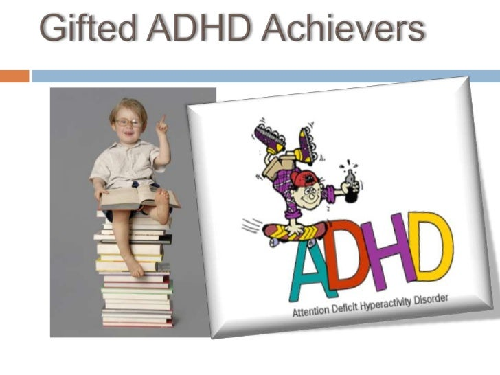 Gifted ADHD Achievers<br />