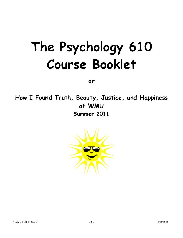 The Psychology 610                  Course Booklet                             or How I Found Truth, Beauty, Justice, and ...