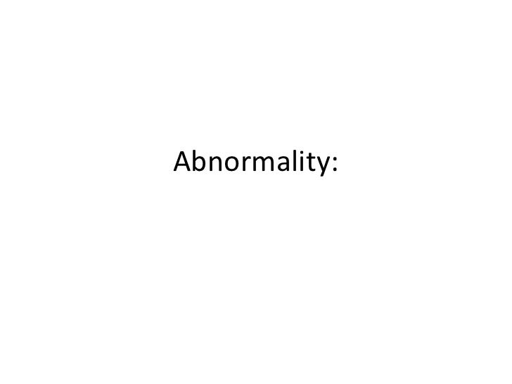 Abnormality: