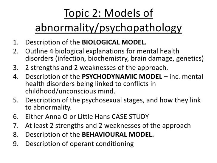 models of abnormality appendix c Axia college material appendix c models of abnormality psychologists use several different models to explain abnormal behavior these different models have created shifts in values and beliefs as well as improvements in clinical research these differences in ideas mean that the different models are sometimes in conflict with one another.