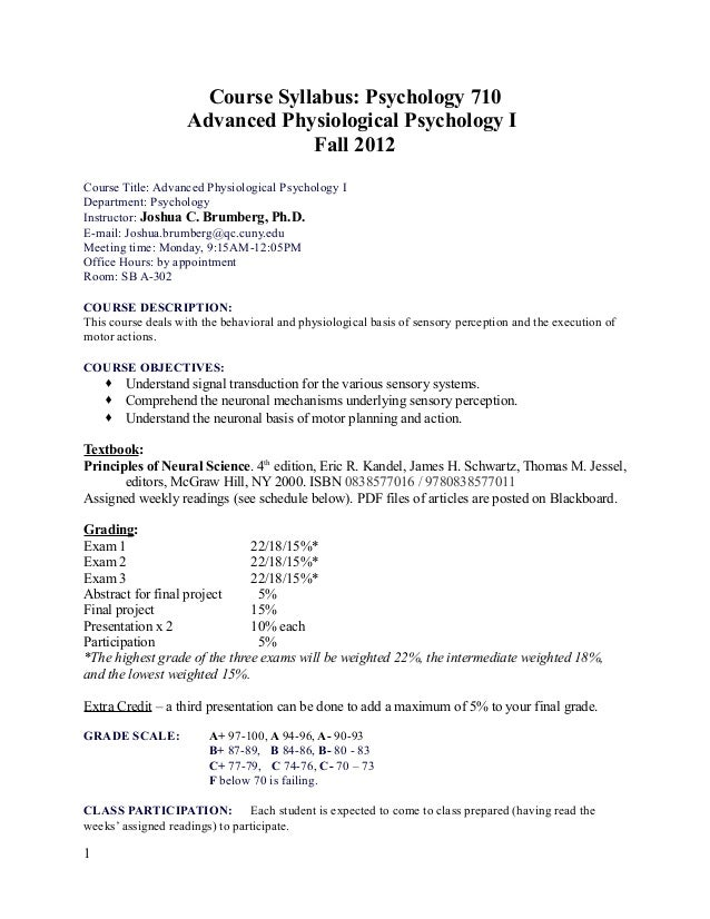 Course Syllabus: Psychology 710 Advanced Physiological Psychology I Fall 2012 Course Title: Advanced Physiological Psychol...