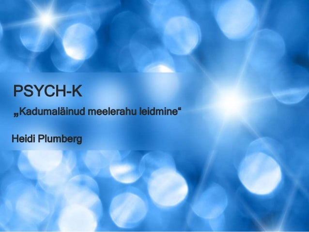 """PSYCH-K """"Kadumaläinud meelerahu leidmine"""" Heidi Plumberg"""