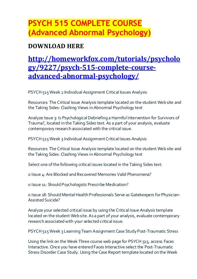 Psych 515 complete course (advanced abnormal psychology)