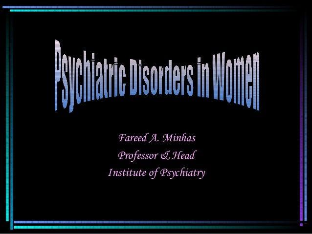 Fareed A. Minhas Professor & Head Institute of Psychiatry