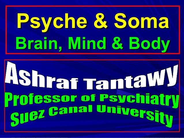Psych and soma