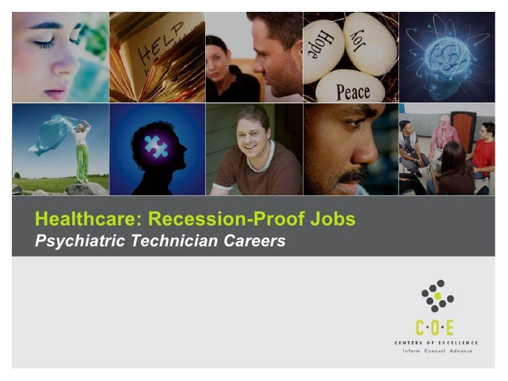 Healthcare: Recession-Proof Jobs Psychiatric Technician Careers