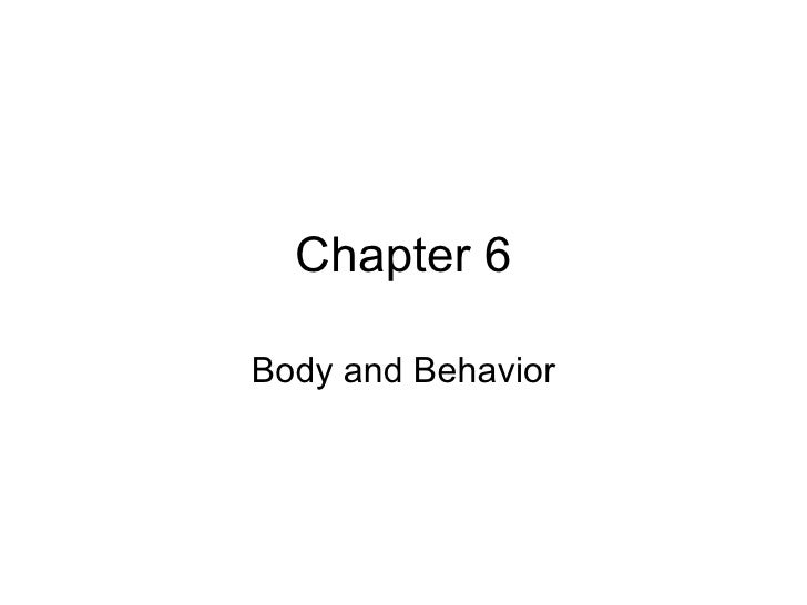 Chapter 6 Body and Behavior