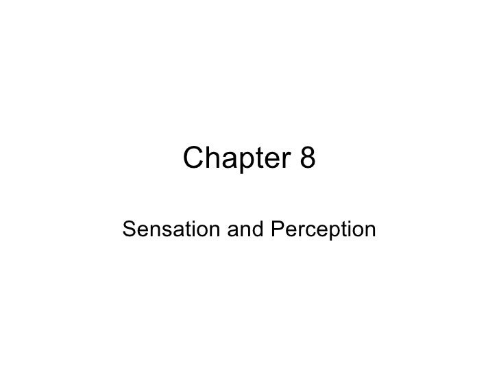 Chapter 8 Sensation and Perception