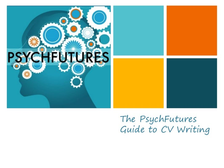 +    The PsychFutures    Guide to CV Writing