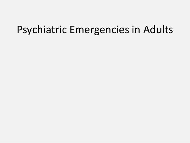 Psychiatric emergencies in adults