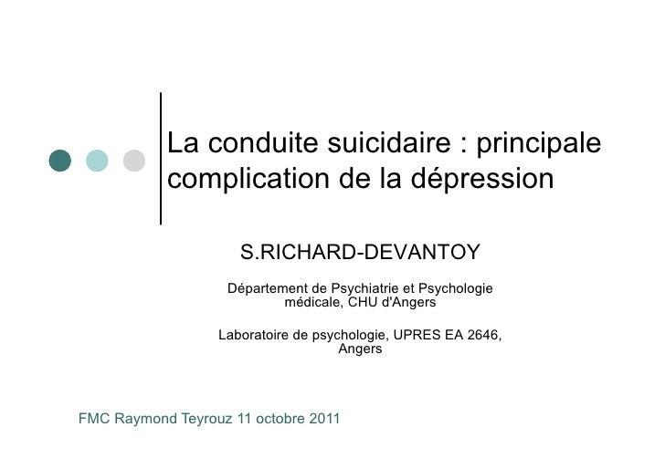 La conduite suicidaire : principale           complication de la dépression                     S.RICHARD-DEVANTOY        ...