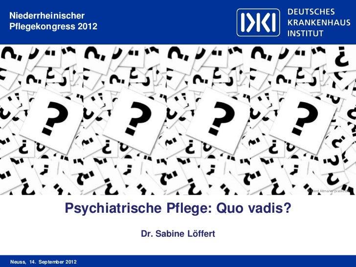 NPK2012 - Dr. Sabine Löffert: Psychiatrische Pflege - Quo vadis?