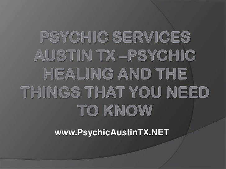 Psychic Services Austin TX –Psychic Healing and the Things That You Need to Know
