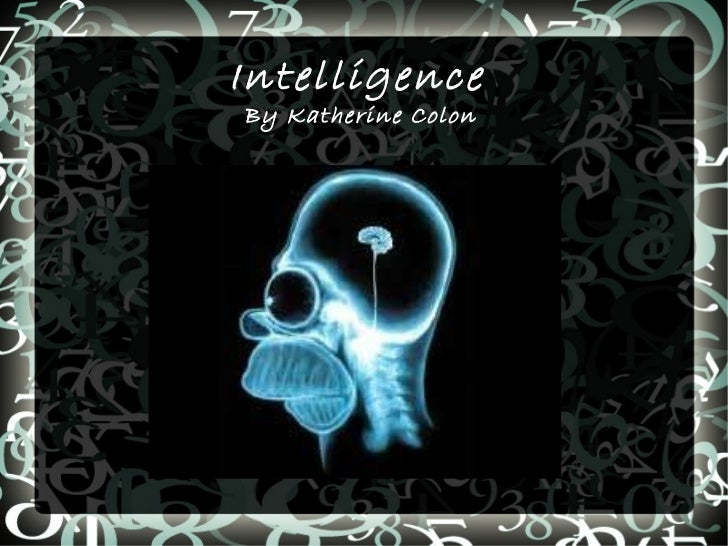 Intelligence  By Katherine Colon