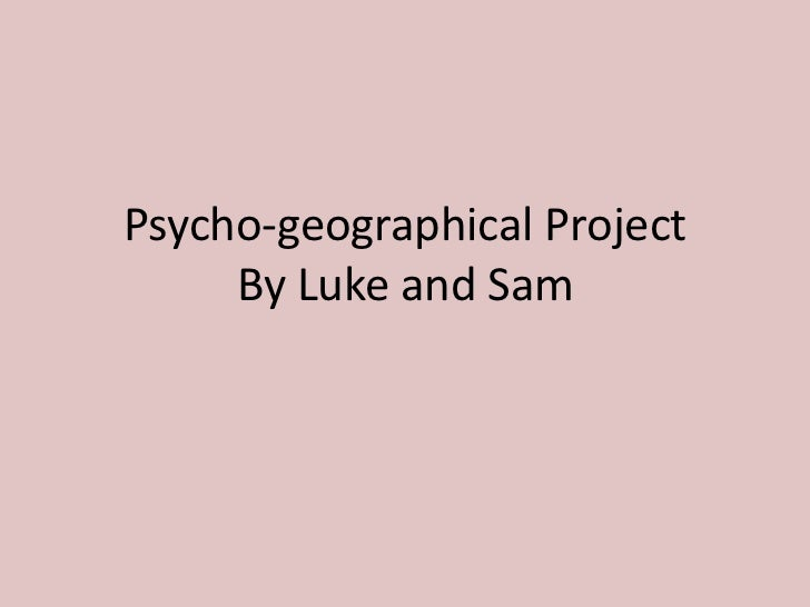 Psycho geographical project - part 1