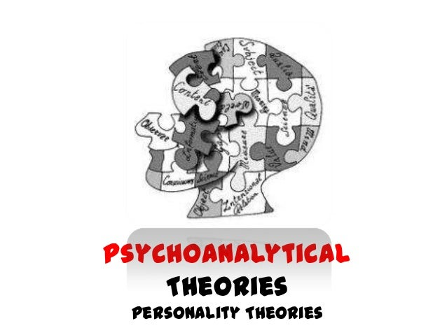 Psychoanalytical Theories Personality Theories