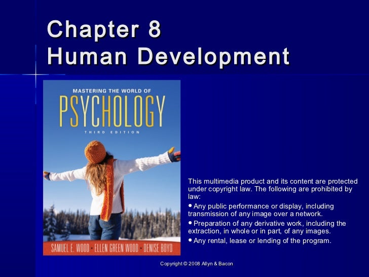 Chapter 8Human Development                  This multimedia product and its content are protected                  under c...
