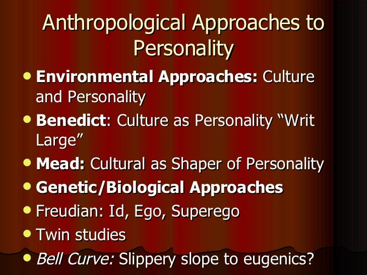 approaches to personality essay The essay biological and humanistic approaches to personality describes the personality of an individual is a model that reflects relatively long temperaments.