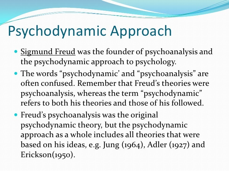 sigmund freud's psychodynamic approach as an