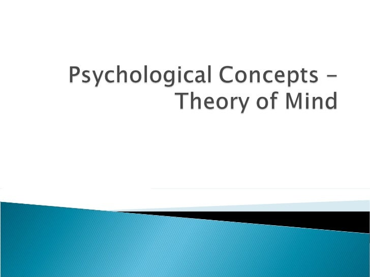 Psychological Concepts - Theory of Mind
