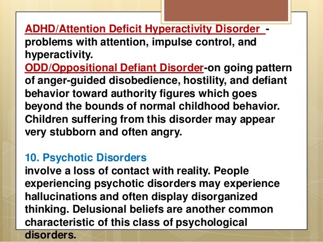 a list of different psychological disorders Mental and psychological disorders range from ptsd to phobias anxiety and personality disorders.