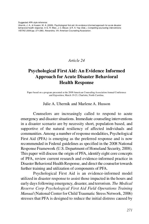 Suggested APA style reference:Uhernik, J. A., & Husson, M. A. (2009). Psychological first aid: An evidence informed approa...