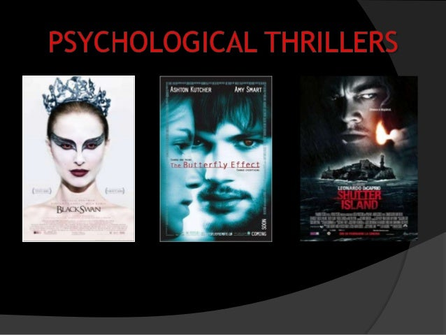 Themes •  Psychological thrillers frequently focus on a characters mind by regularly having a first person narrative, allo...