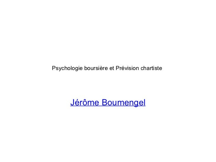 Psychologie boursièreet Prévision chartiste Jérôme Boumengel