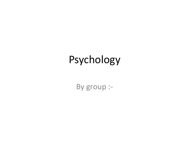 Psychology By group :-