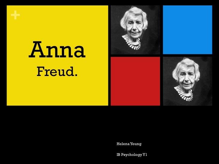 Helena Yeung IB Psychology Y1 <ul><li>Anna  Freud. </li></ul>