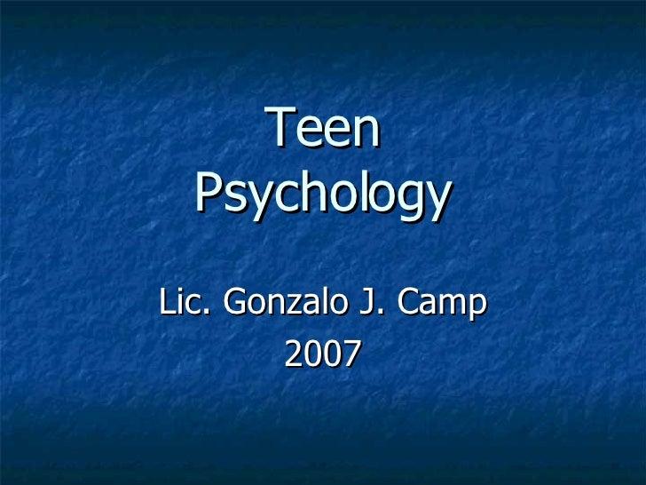 Teen Psychology Lic. Gonzalo J. Camp 2007