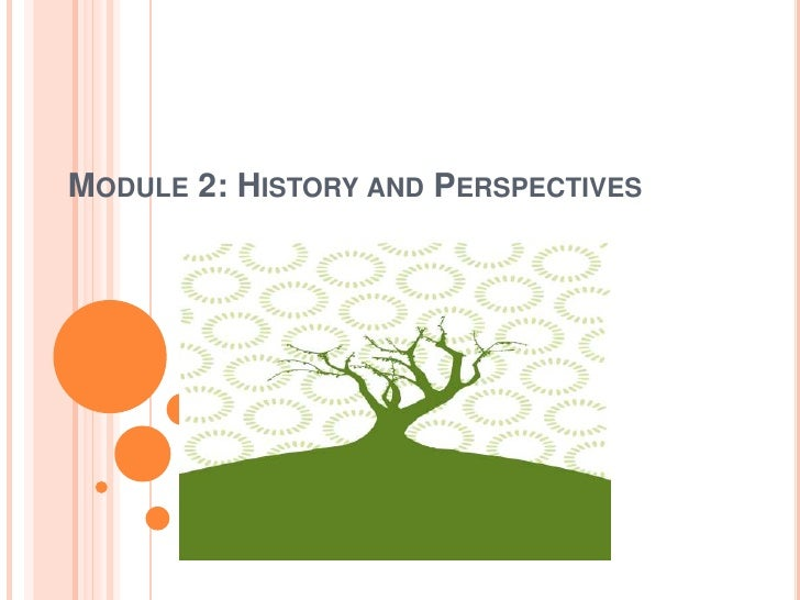 Module 2: History and Perspectives<br />