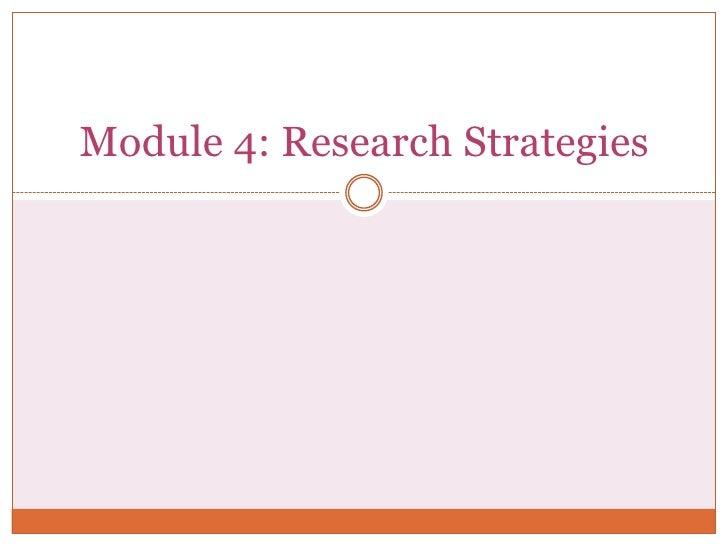 Module 4: Research Strategies<br />