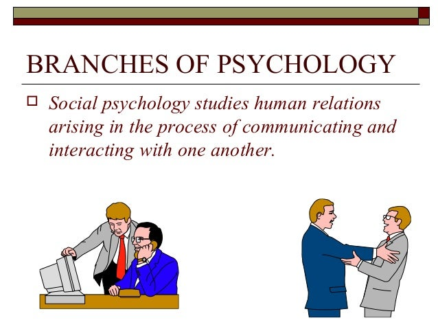 13 major branches of psychology The branches of science in the nineteenth and twentieth centuries physicalism emerged as a major unifying political science, some branches of psychology.