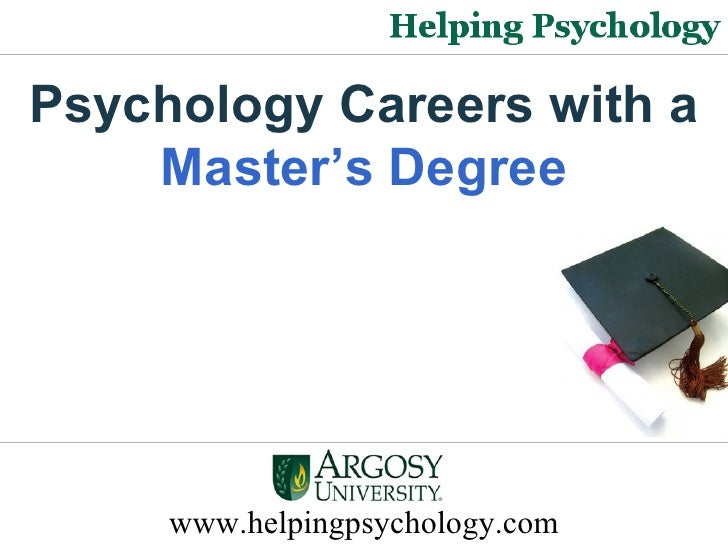 Psychology Careers with a  Master's Degree   www.helpingpsychology.com