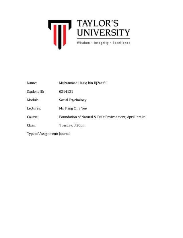 Name:  Muhammad Haziq bin HjZariful  Student ID:  0314131  Module:  Social Psychology  Lecturer:  Ms. Pang Chia Yee  Cours...
