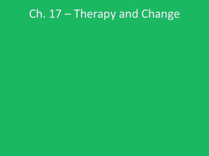 Ch. 17 – Therapy and Change