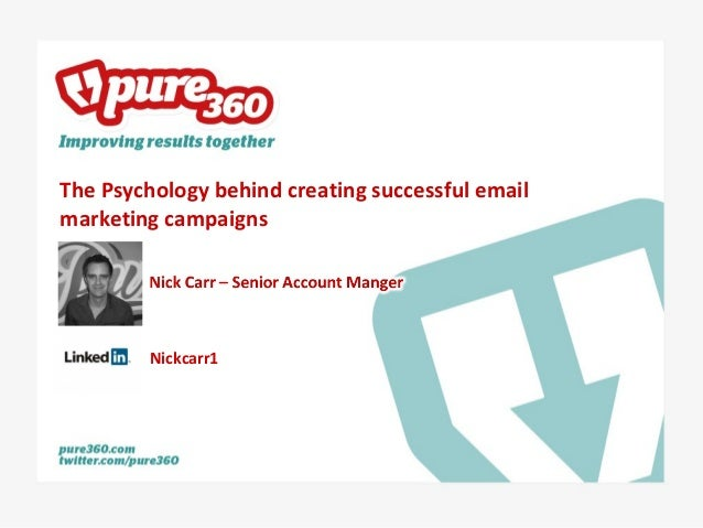 The Psychology behind creating successful email marketing campaigns Nickcarr1